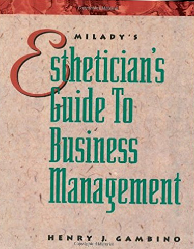 Milady's Esthetician's Guide to Business Management